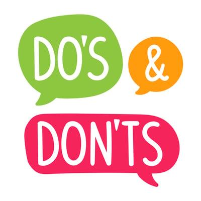 Dos Don'ts