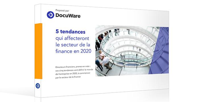 5 tendances qui vont impacter le secteur de la Finance en 2020